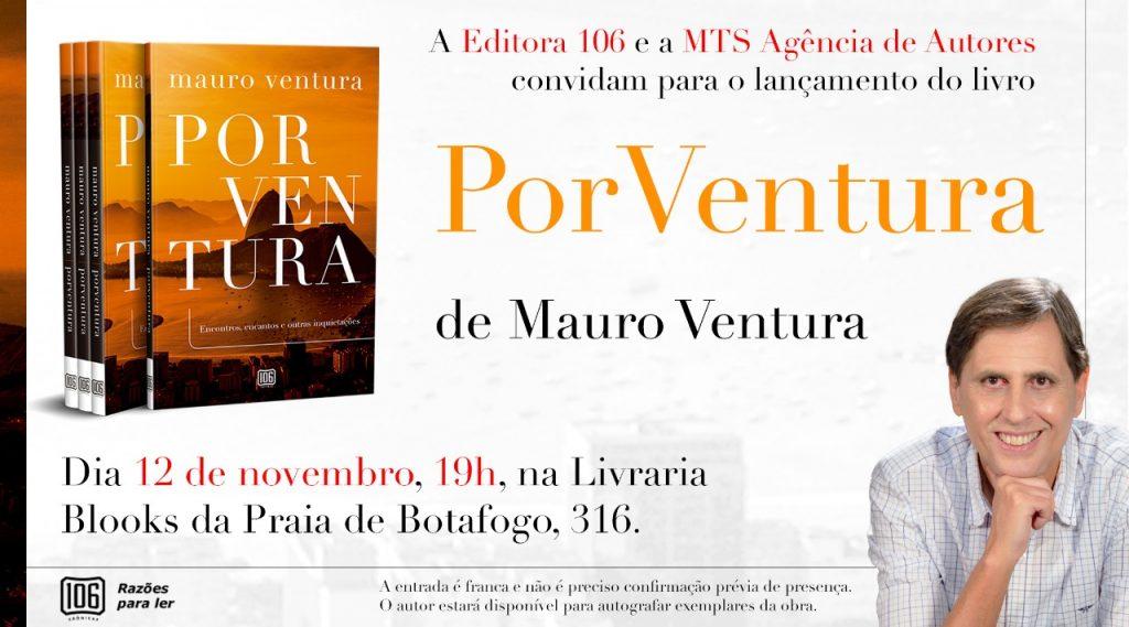 Hoje, Mauro Ventura lança livro na Livraria Blooks, em BotafogoRJ